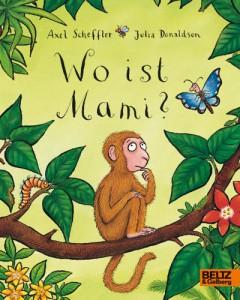 Wo ist Mami Cover, Lesetipps für Kleinkinder, Kinderbuch, Lesen, Kleinkind, Welt der Bücher, Entdecken